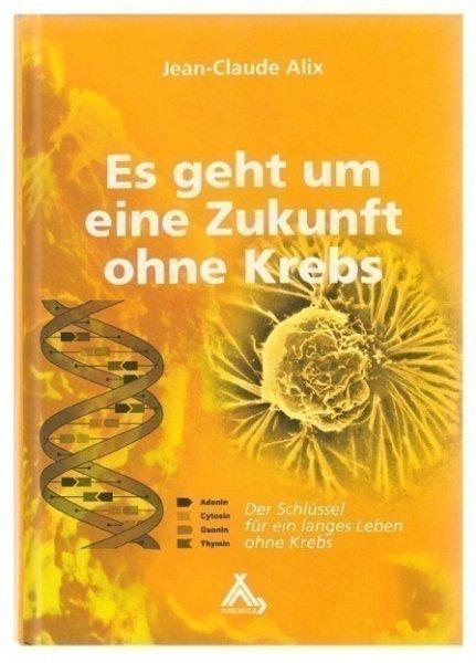 Es geht um eine Zukunft ohne Krebs - Buch