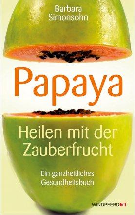 Papaya, Heilen mit der Zauberfrucht - Buch