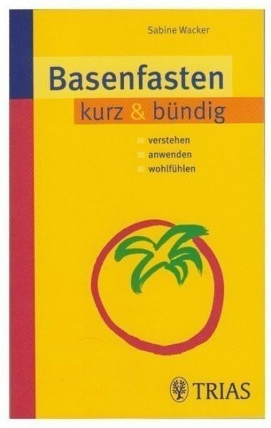 Basenfasten - kurz & bündig - Buch