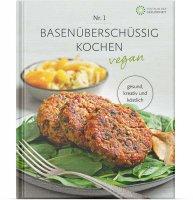 Basenüberschüssig kochen - Kochbuch