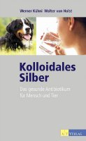 Kolloidales Silber - Walter von Holst, Werner Kühni - Buch